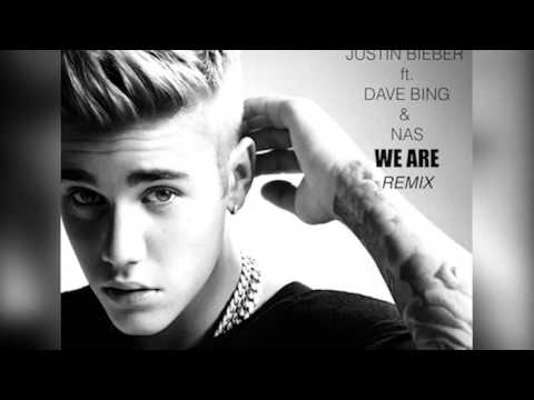 Justin Bieber feat Dave Bing & Nas - We Are