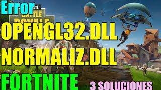 Error OPENGL32.DLL y NORMALIZ.DLL en FORTNITE en Windows 10/8/7 I 3 SOLUCIONES 2018