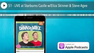 51 - LIVE at Starburns Castle w/Eliza Skinner & Steve Agee
