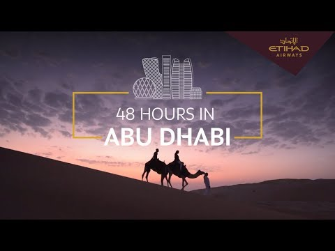 48 Hours in Abu Dhabi - Etihad Airways