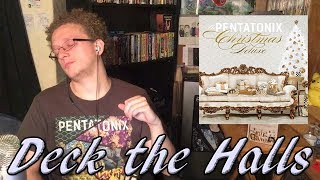 Deck the Halls | A Pentatonix Christmas Deluxe REACTION