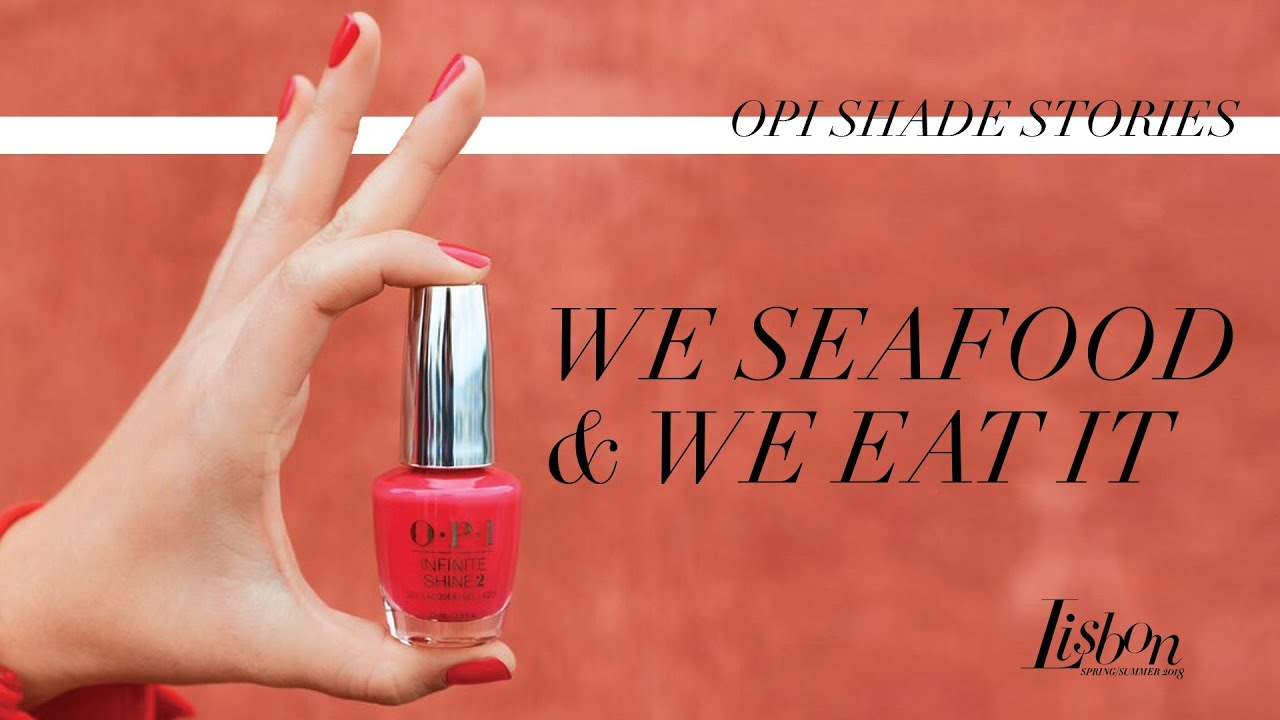 Video:OPI Lisbon Shade Stories | We Seafood and We Eat It