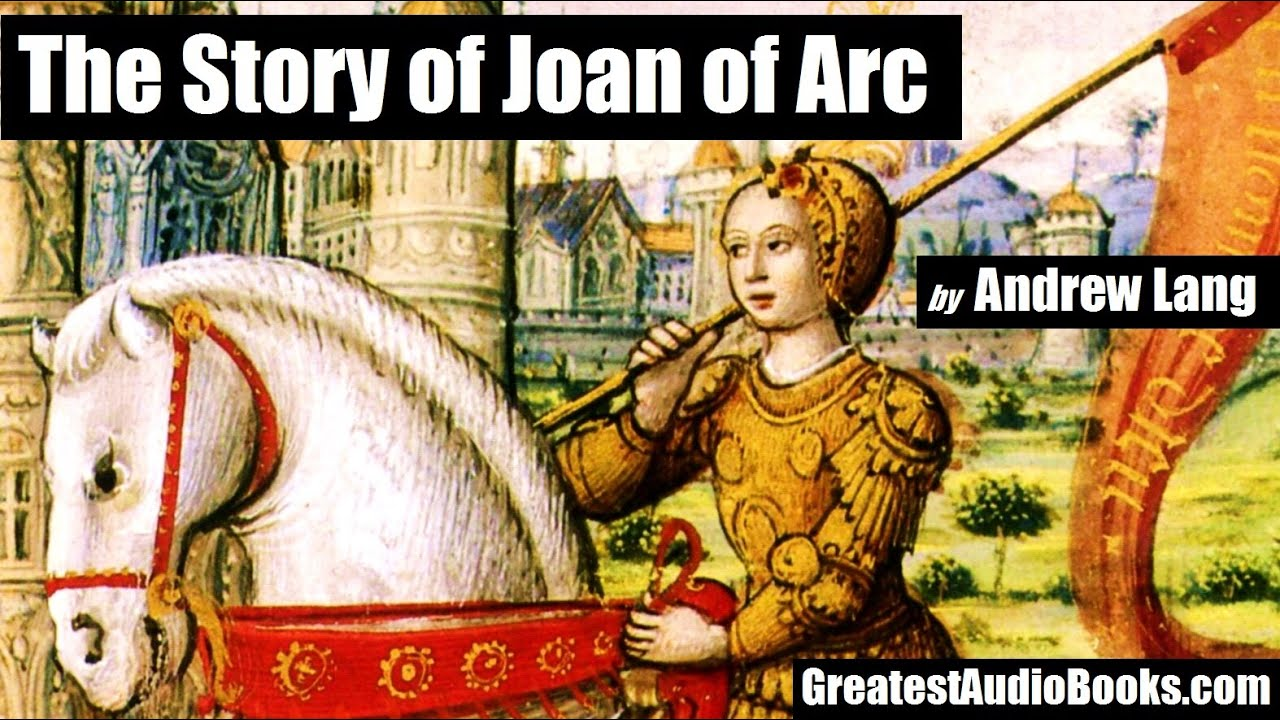 THE STORY OF JOAN OF ARC - FULL AudioBook ...