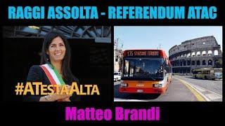 Virginia Raggi assolta - Pagella sul M5S a Roma - Flop referendum Atac | Matteo Brandi