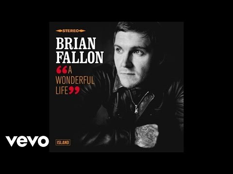 Brian Fallon - A Wonderful Life (Audio)