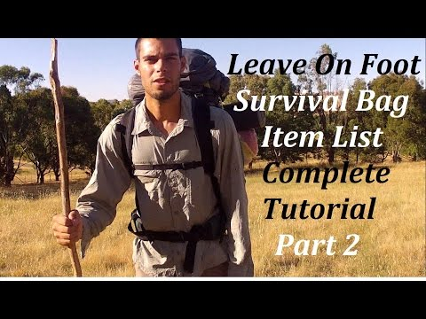 LEAVE ON FOOT/INCH Survival Bag Complete Tutorial - Part 2