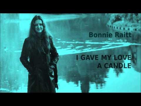 I Gave My Love A Candle ~ Bonnie Raitt