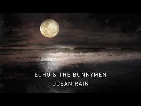 Echo & The Bunnymen - Ocean Rain (Transformed) (Official Audio)