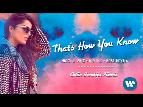 Nico & Vinz - That's How You Know ft Kid Ink  Bebe Rexha (Collin Brooklyn Remix)
