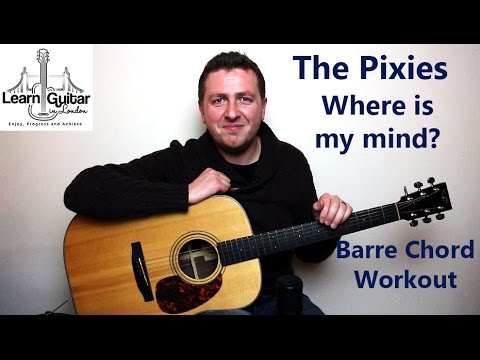 Where Is My Mind - Guitar Lesson - Pixies - Barre Chord Workout