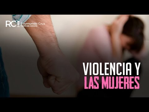 ¡VIOLENCIA Y LAS MUJERES!