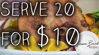 How To Make Easter Ham - Serve 20 For $10!