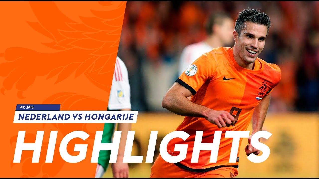 Highlights Nederland Hongarije 8 1 11 10 2013 Wk 2014 Kwalificatie Youtube