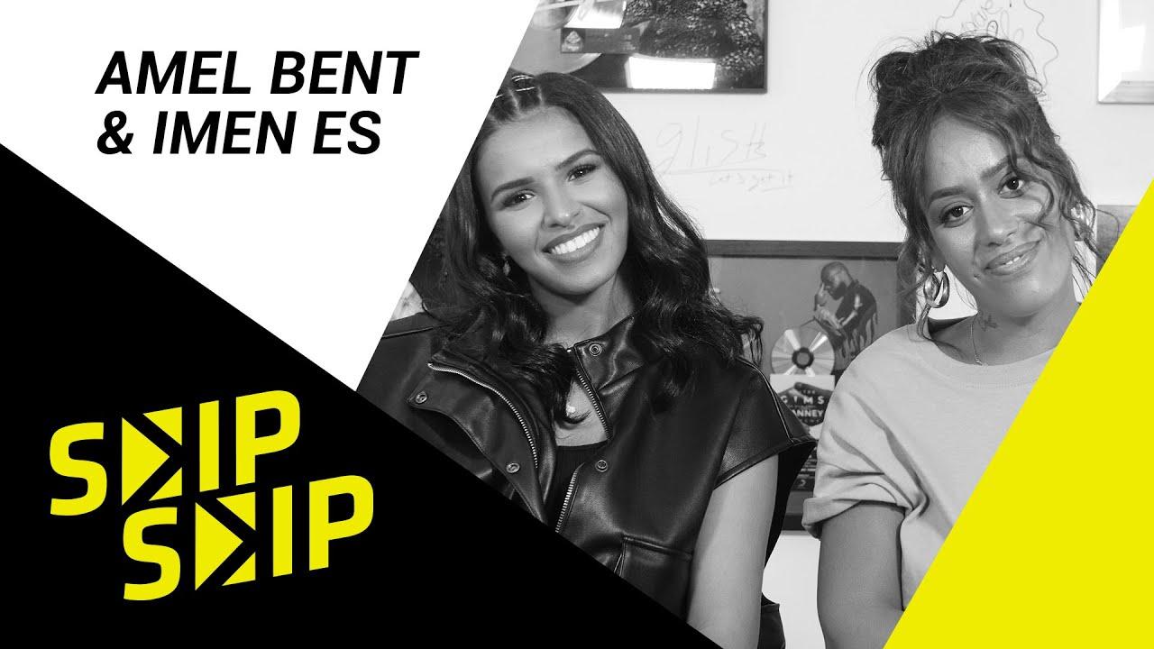 """AMEL BENT  & IMEN ES : """" Quand on a chanté ensemble la première fois nos yeux brillaient"""" SKIP SKIP"""