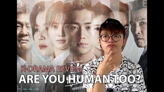 [K-DRAMA REVIEW!] 너도 인간이니? - ARE YOU HUMAN TOO?