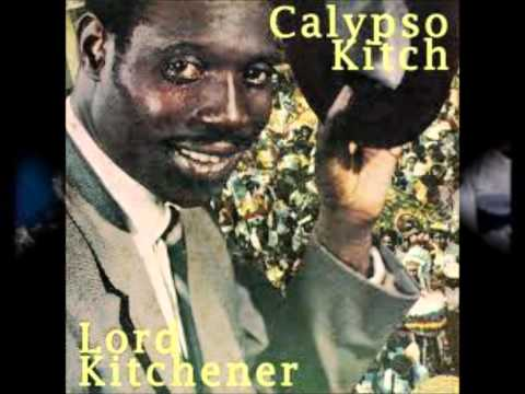 """Lord Kitchener """"Kitch wey yuh doing"""""""