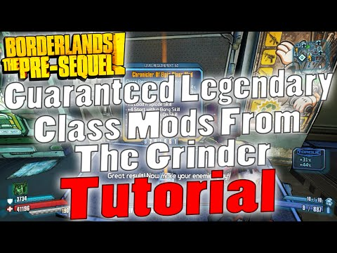 Borderlands: The Pre-Sequel | Guaranteed Legendary Class Mods From The Grinder | Tutorial