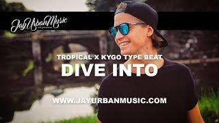 "Tropical Pop Type Beat ""Dive Into""   Kygo Type Beat 2018"