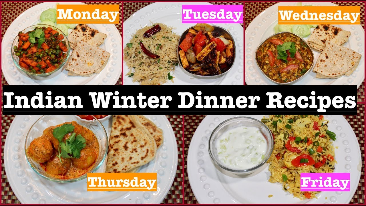 Monday To Friday Winter Indian Dinner Recipes Winter Dinner Ideas Simple Living Wise Thinking Youtube