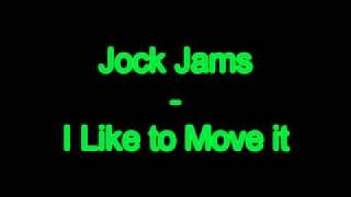 Jock Jams - I Like to Move it