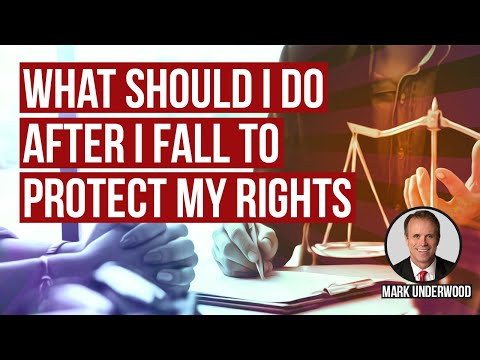 What should I do after i fall to protect my rights?