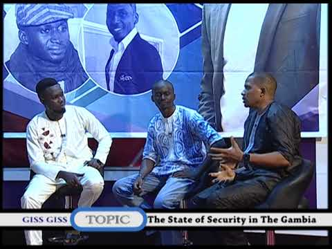 Giss Giss with Ansu Jack - The State of Security in The Gambia