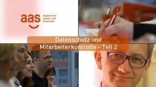 Datenschutz und Mitarbeiterkontrolle – Teil 2 – aas Seminare – Schulungen für Betriebsräte