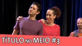 IMPROVÁVEL - TÍTULO NO MEIO #3