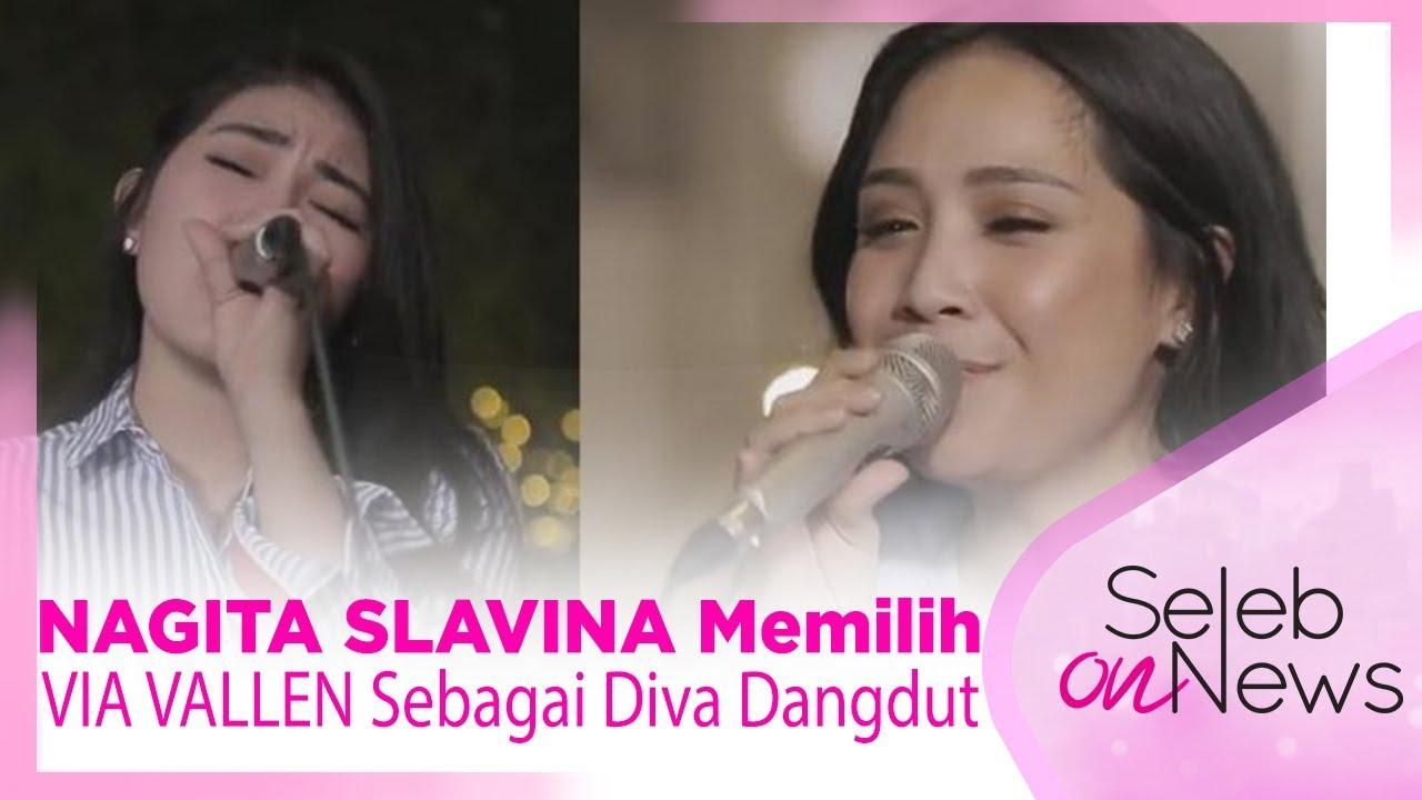 Berbeda Dengan RAFFI AHMAD!! NAGITA SLAVINA Memilih VIA VALLEN Sebagai Diva Dangdut - SELEB ON NEWS