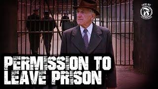 Permission to leave Prison - Prison Talk 15.6