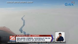 Malaking iceberg, humiwalay na sa brunt ice shelf sa Antarctica | 24 Oras Weekend
