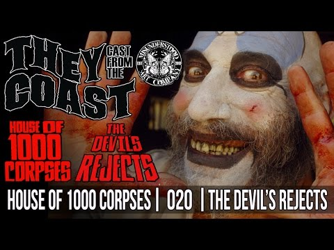 HOUSE OF 1000 CORPSES | THE DEVIL'S REJECTS | 020 |  THEY CAST FROM THE COAST