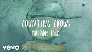 Counting Crows - Palisades Park (Lyric Video)