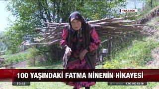 100 yaşındaki Fatma ninenin hikayesi - 25 Nisan 2018
