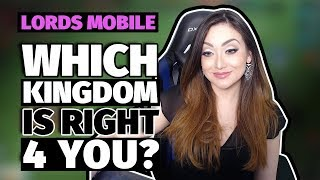 Lords Mobile : Which Kingdom Is Right 4 You?