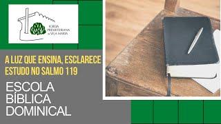ESCOLA BÍBLICA DOMINICAL - A LUZ QUE ENSINA, ESCLARECE