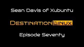 Destination Linux EP70 - Sean Davis of Xubuntu