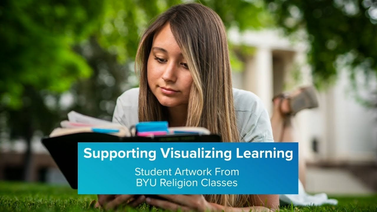 Supporting Visualizing Learning Exhibit: Student Artwork From BYU Religion Classes