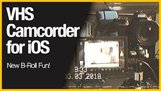 VHS Camcorder for iOS - New B-Roll Fun!