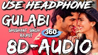 Gulabi (8D-Audio) |sushant Singh Rajput |Gulabi 8D-Audio | 8d song | gulabi 8d song |gulabi 8d song