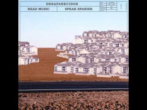 Read Music/Speak Spanish - Desaparecidos [Full Album]