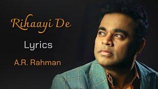 Rihaayi De (LYRICS) - A.R. Rahman | Amitabh Bhattacharya | Mimi | Rihai De Lyrics | Kaun Samjhe Dard