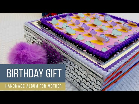 BIRTHDAY ALBUM || BIRTHDAY GIFTS || GIFT FOR MOTHER || HANDMADE SCRAPBOOK from YouTube · Duration:  2 minutes 18 seconds