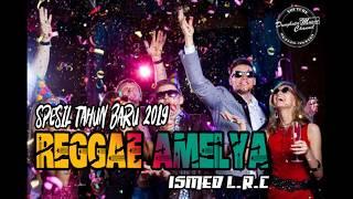 REGAEE AMELYAA_REMIX DJ ISMED L.R.C_SPESIAL TAHUN BARU 2019