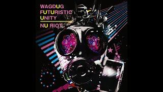 Wagdug Futuristic Unity - NU ЯIOT [Full Album] [HD 720p]