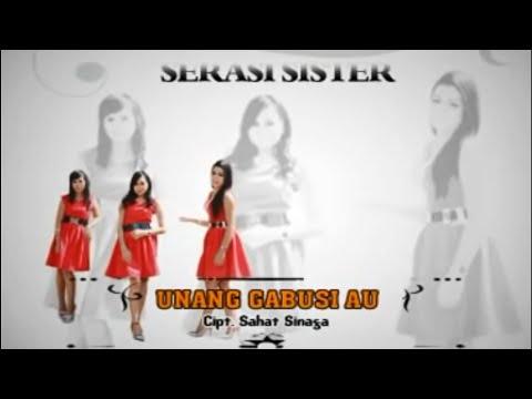 Serasi Sister - Unang Gabusi Au