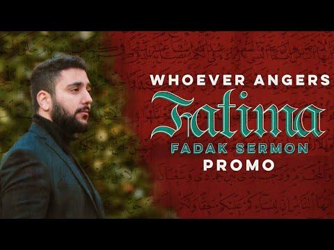Whoever Angers Fatima: Fadak Sermon  – 16th January 6:30PM LDN