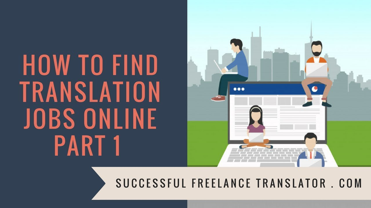 How to Find Translation Jobs Online Part 1 (Recap of a Live Video Session)
