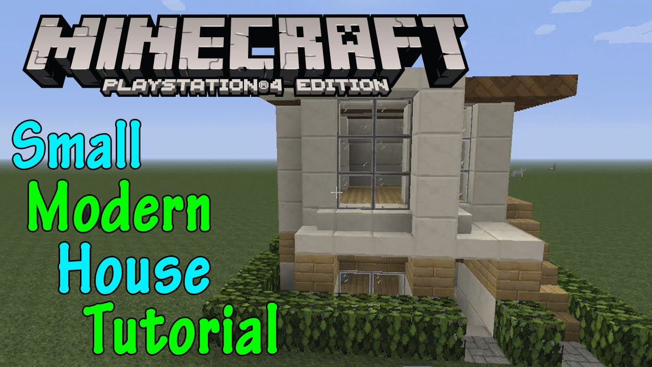 Minecraft PS3PS4 How To Build A Small Modern House 10x10