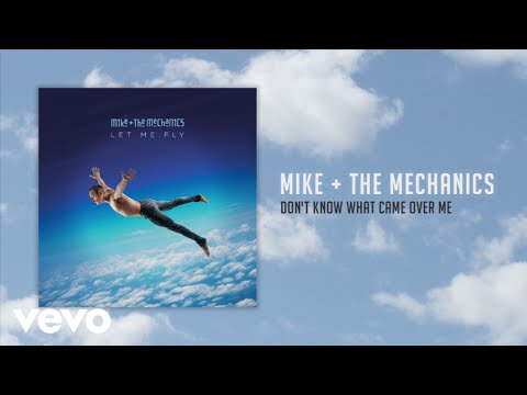 Mike + The Mechanics - Don't Know What Came Over Me